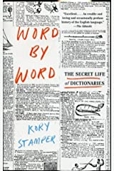 Word by Word: The Secret Life of Dictionaries Paperback