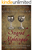 Snared Nightingale: An intoxicating historical tale of betrayal, greed and unexpected riches