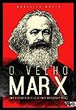 O Velho Marx. Uma Biografia de Seus Últimos Anos. 1881-1883