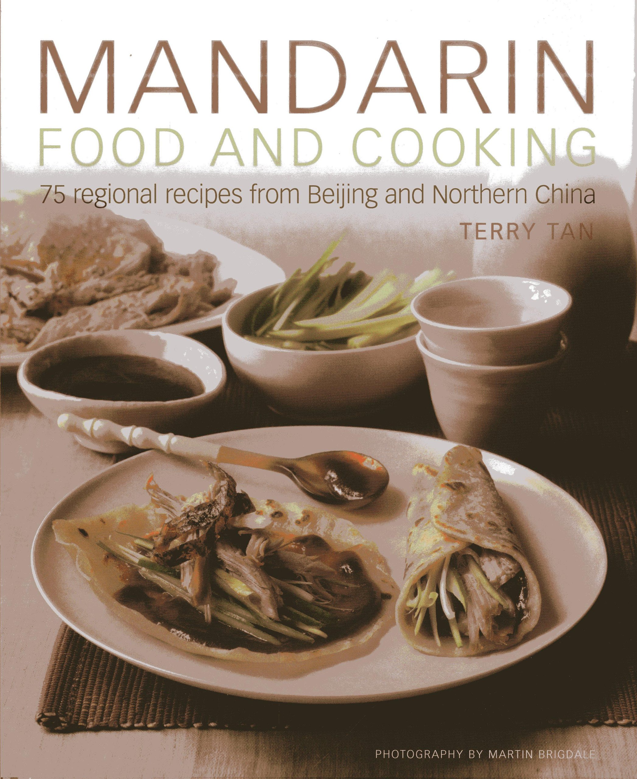 Mandarin Food and Cooking: 75 Regional Recipes From Beijing and ...
