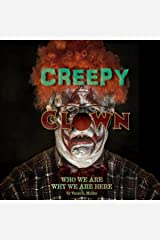 Creepy Clowns: Who We Are, Why We Are Here Audible Audiobook
