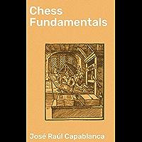 Chess Fundamentals (English Edition)