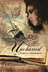 Uncharted: Story for a Shipwright Kindle Edition