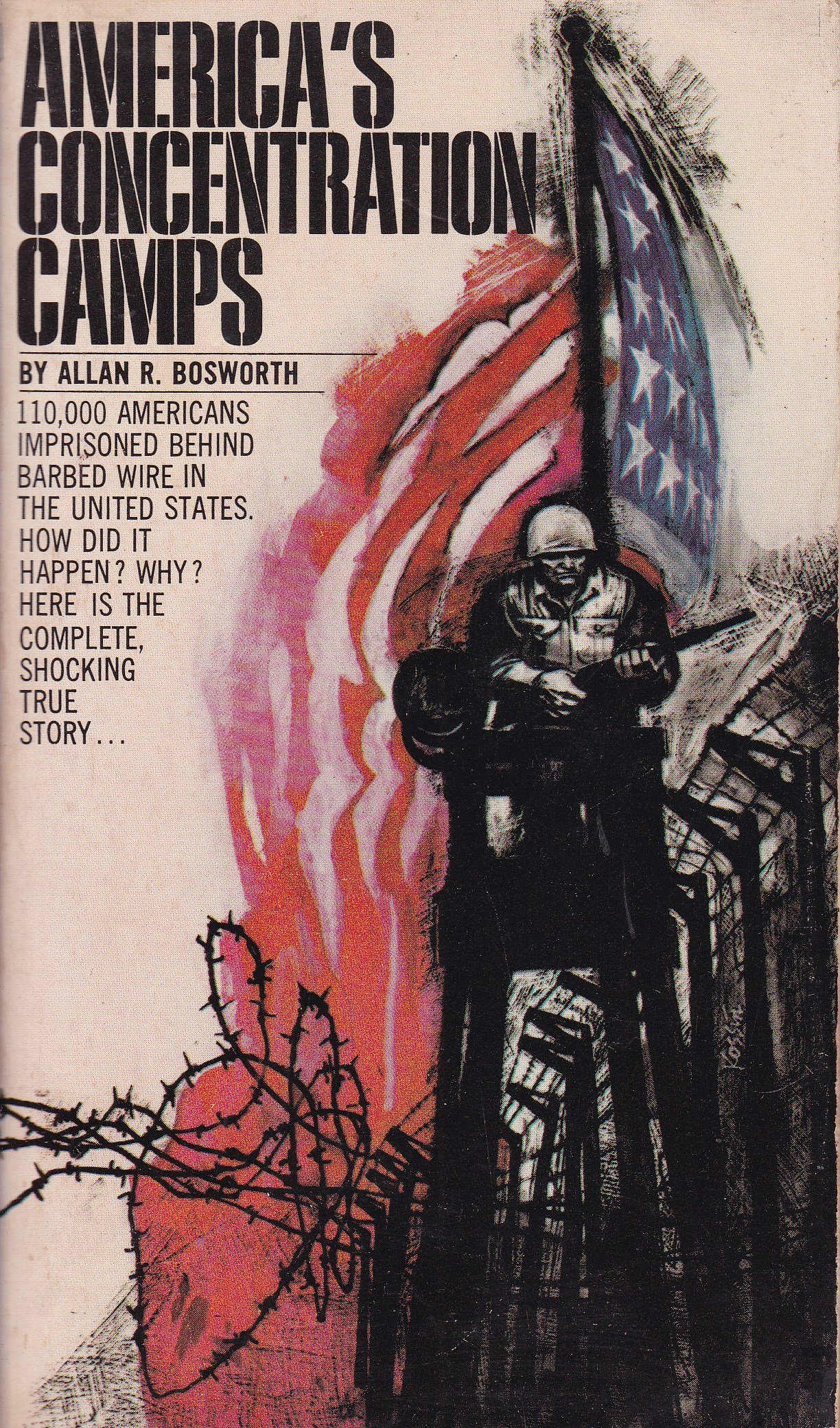 AMERICA'S CONCENTRATION CAMPS, Bosworth, Allan R.