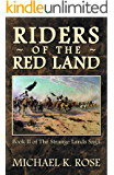 Riders of the Red Land (The Strange Lands Saga Book 2)