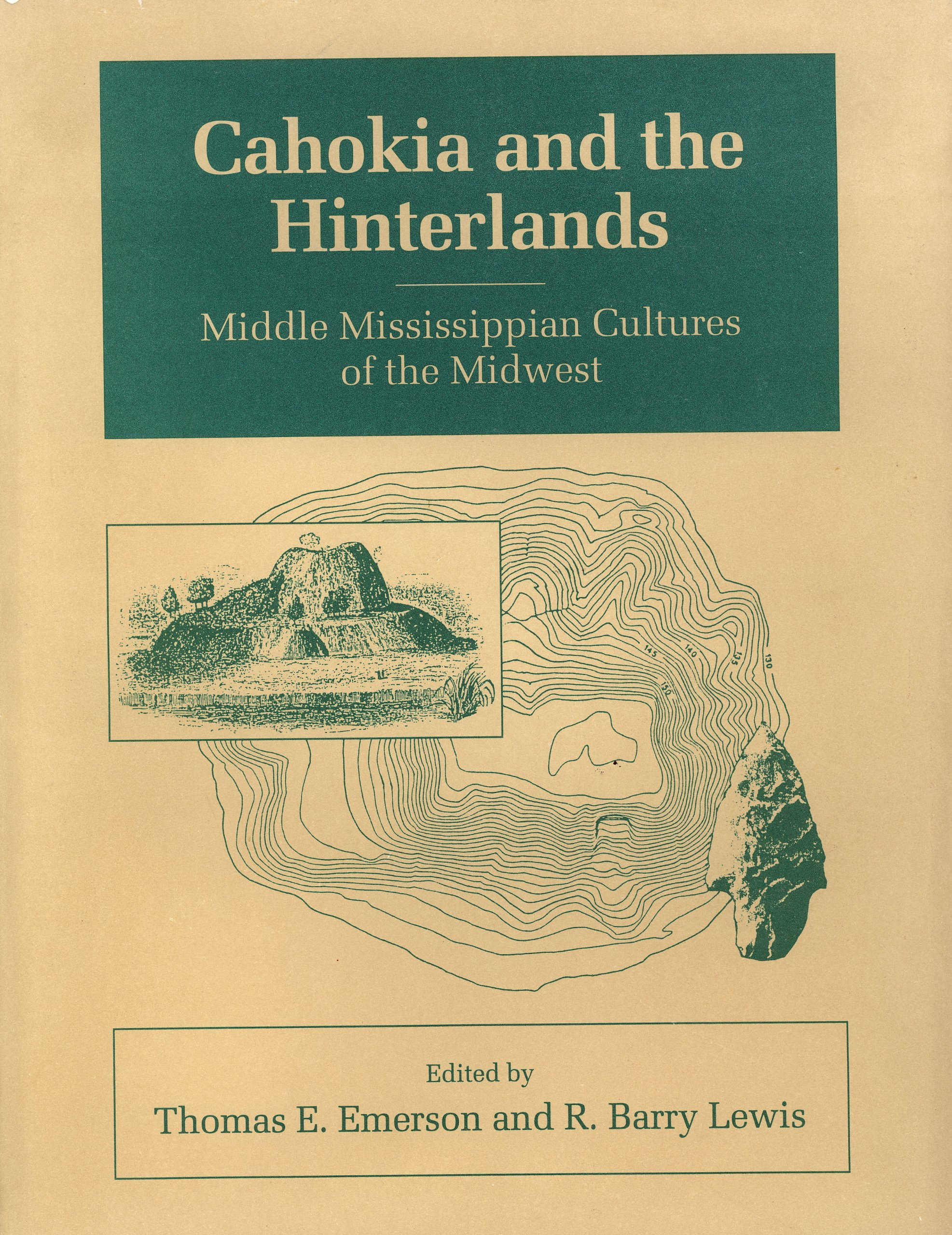 Cahokia and the Hinterlands: Middle Mississippian Cultures of the Midwest