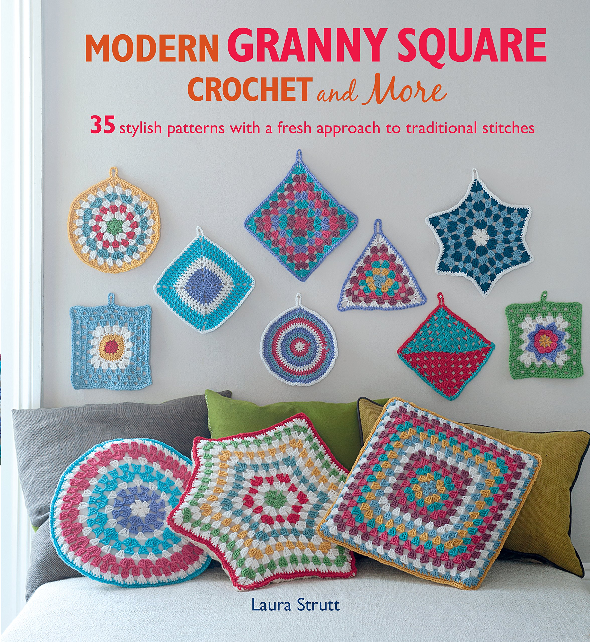 Modern Granny Square Crochet and More: 35 stylish patterns with a ...