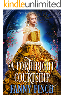 A Forthright Courtship: A True Historical Regency Clean and Sweet Romance Novel (English Edition