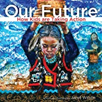 Our Future: How Kids are Taking Action