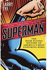 Superman: The High-Flying History of America's Most Enduring Hero Kindle Edition