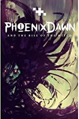 Phoenix Dawn and the Rise of the Witch Kindle Edition