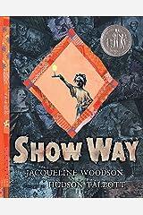 Show Way Hardcover