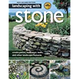 Landscaping with Stone, 2nd Edition: Create Patios, Walkways, Walls, and Other Landscape Features (Creative Homeowner…