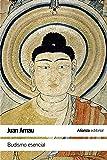 Budismo esencial (El Libro De Bolsillo - Humanidades)