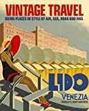 Vintage Travel Posters: Going Places in Style