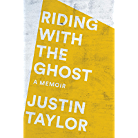 Riding with the Ghost: A Memoir