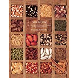 Seed to Seed: Seed Saving and Growing Techniques for Vegetable Gardeners, 2nd Edition
