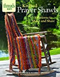 Knitted Prayer Shawls: 8 patterns to make and share (Threads Selects)
