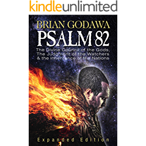 Psalm 82: The Divine Council of the Gods, the Judgment of the Watchers and the Inheritance of the Nations (Chronicles of…