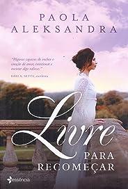 Livre para recomeçar: Um romance