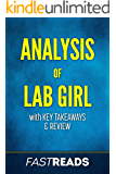 Analysis of Lab Girl: with Key Takeaways & Review
