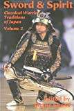 2: Sword and Spirit (Classical Warrior Traditions of Japan)