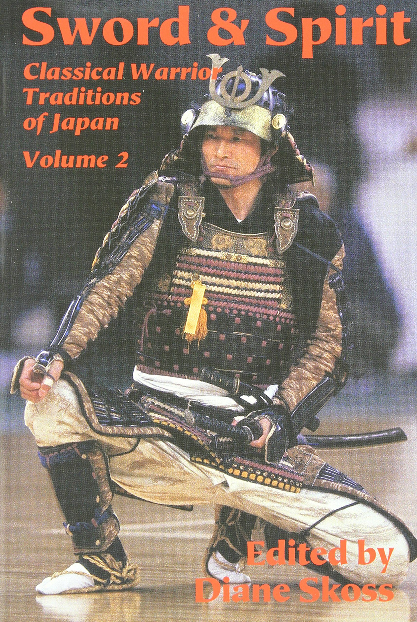 Sword And Spirit  Classical Warrior Traditions Of Japan  Classical Warrior Traditions Of Japan Vol 2