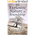 The Explosive Nature of Friendship (The Greek Village Series Book 2)