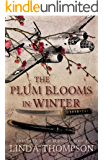 The Plum Blooms in Winter: Inspired by a Gripping True Story from World War II's Daring Doolittle Raid (Brands from the…