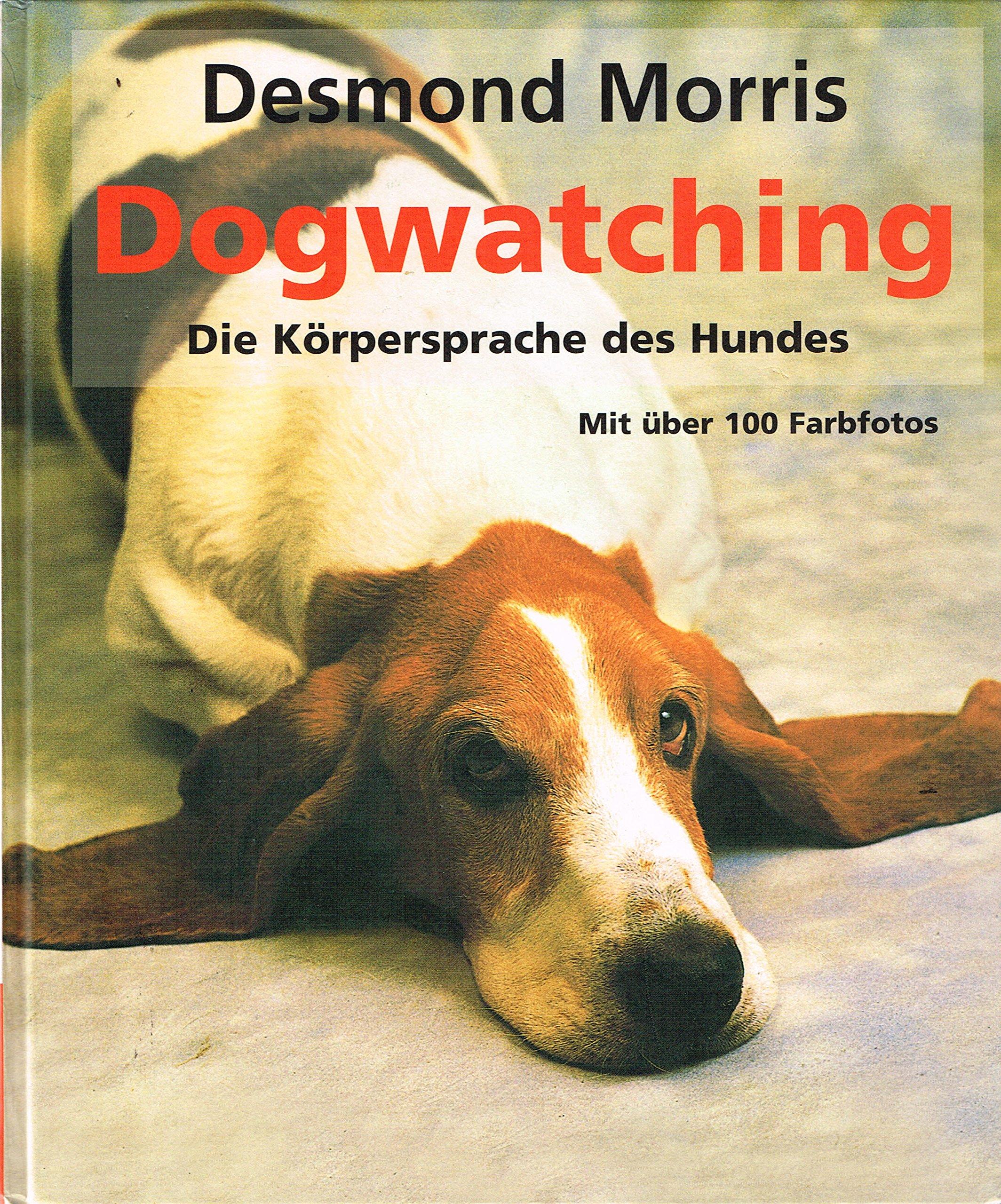 Dogwatching. Die Körpersprache des Hundes.