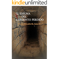 El enigma del laberinto perdido: Trilogía de los enigmas: Parte I