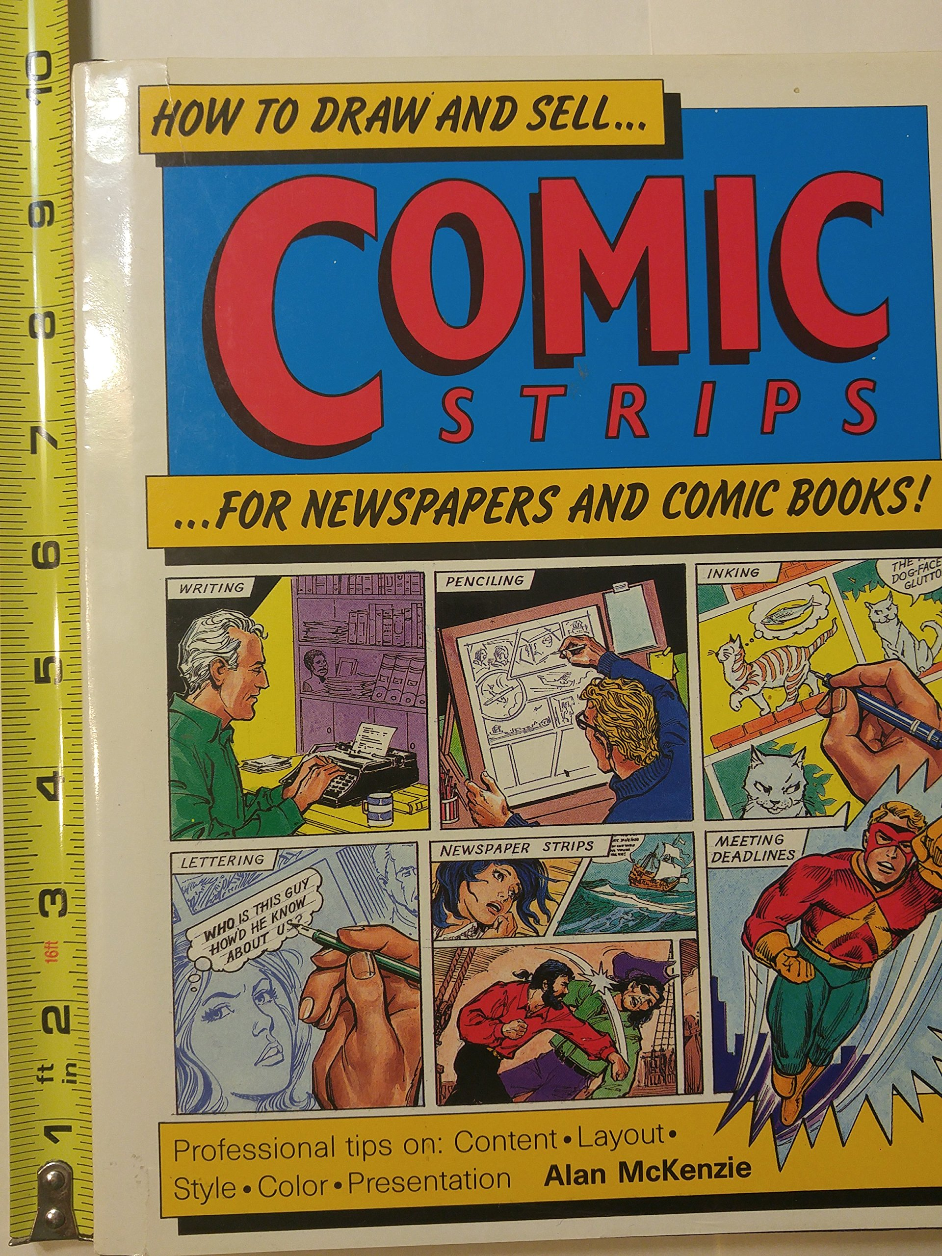 How To Draw And Sell Comic Strips For Newspapers And Comic Books Mckenzie Alan 9780891342144 Amazon Com Books