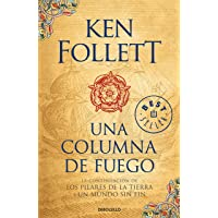 Una Columna de Fuego (Los Pilares de la Tierra 3) / A Column of Fire (Kingsbridge, Book 3)
