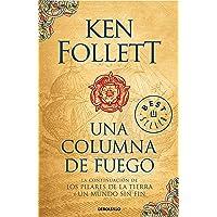 Descargar Una Columna De Fuego Saga Los Pilares De La Tierra 3 De Ken Follett Libros Gratis En Epub