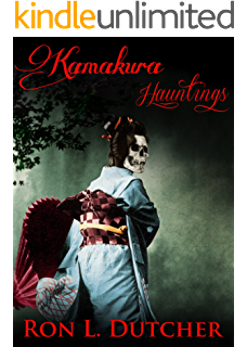 Kamakura Kwaidan True Japanese Ghost Stories And Hauntings