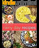 Rainy Day Recipes: A Cookbook to Make Those Rainy Days More Enjoyable