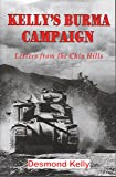 Kelly's Burma Campaign: Letters from the Chin Hills