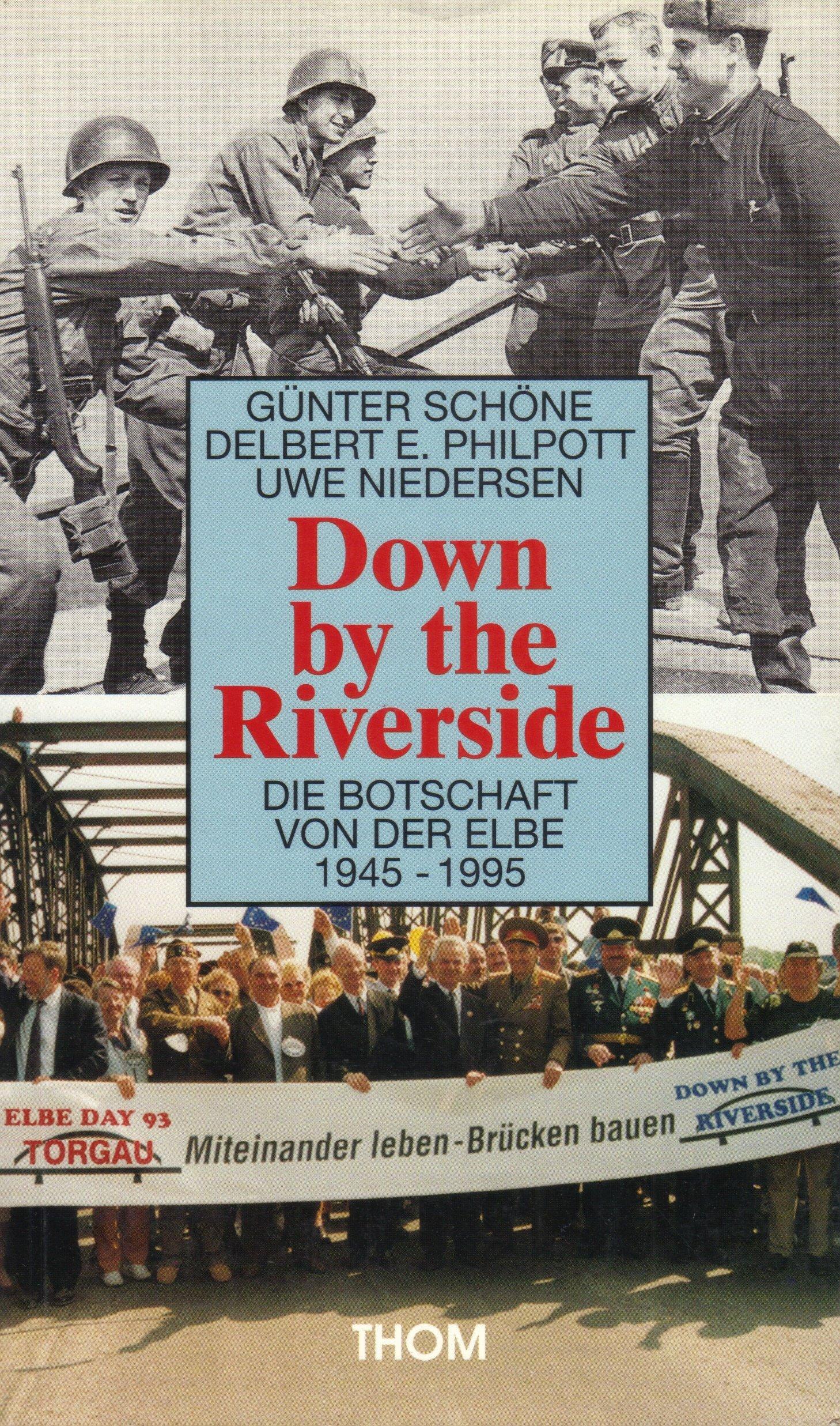 Down by the Riverside. Die Botschaft von der Elbe 1945-1995
