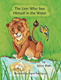 The Lion Who Saw Himself in the Water