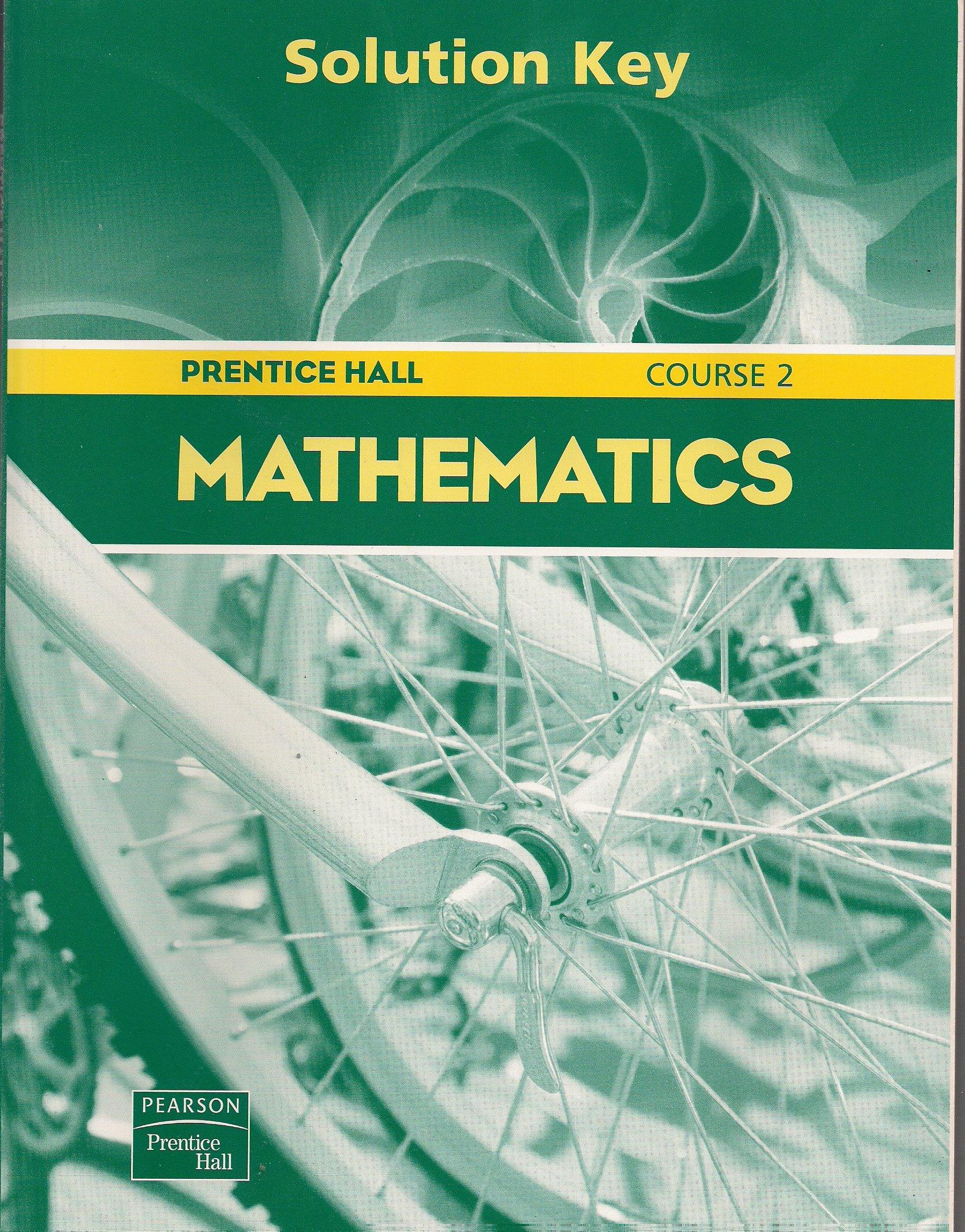 Prentice Hall Mathematics Course 2 (Solution Key): 9780130377418 ...
