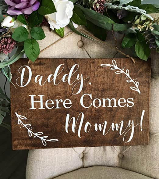 Daddy Here Comes Mommy Ring Bearer Sign Wedding Decorations
