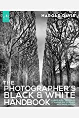 The Photographer's Black and White Handbook: Making and Processing Stunning Digital Black and White Photos Paperback