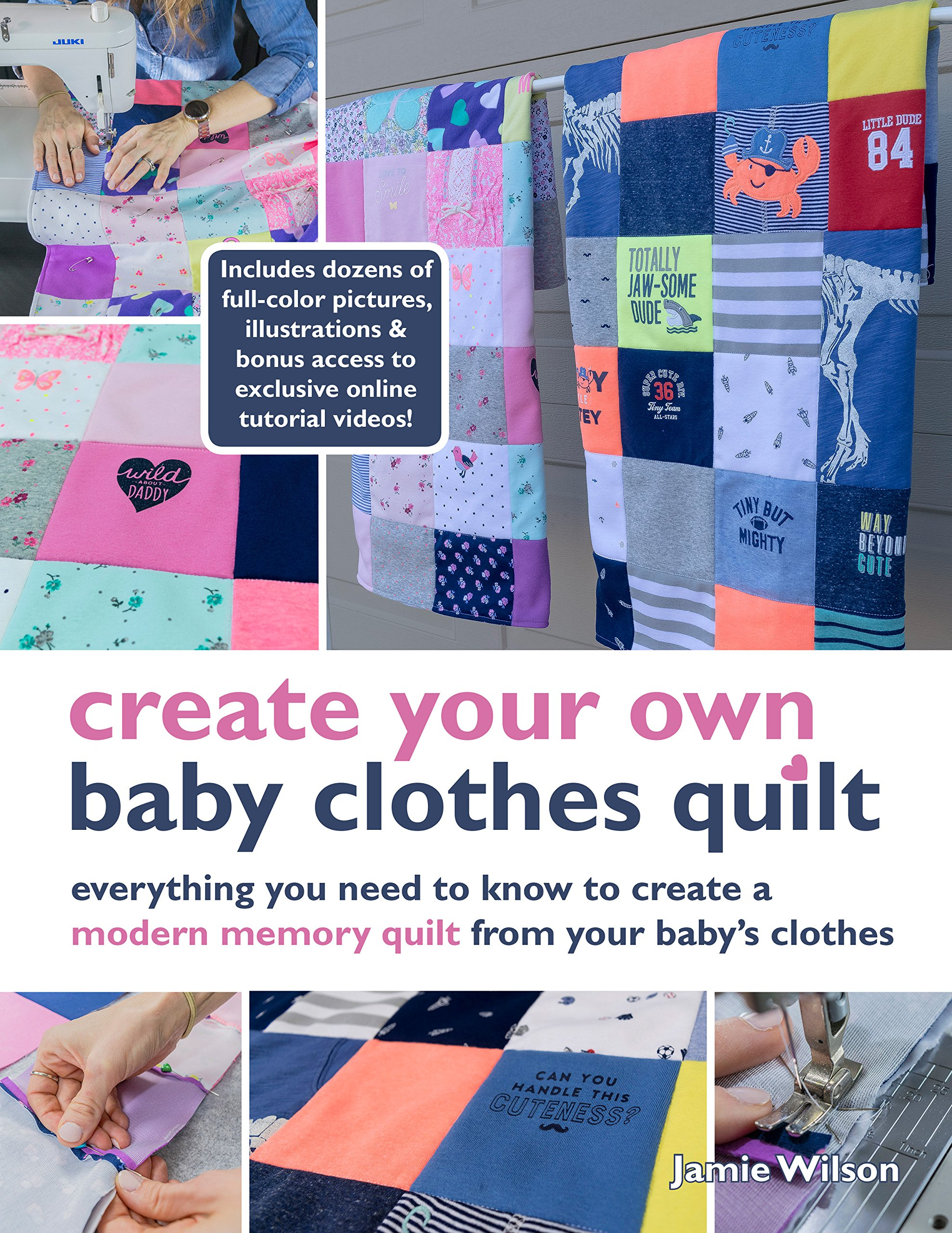 Download Create Your Own Baby Clothes Quilt: Everything you need to know to create a modern memory quilt from your baby's clothes PDF