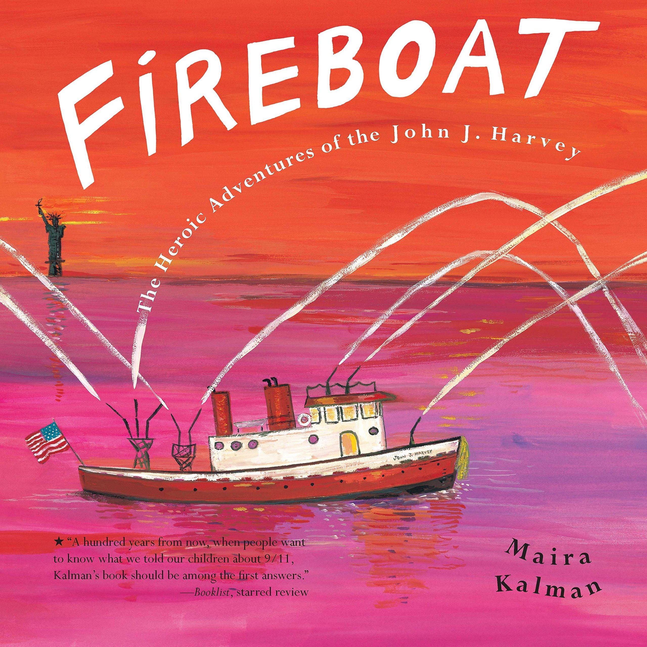 FIREBOAT: The Heroic Adventures of the John J. Harvey (Boston Globe-Horn Book Awards (Awards))