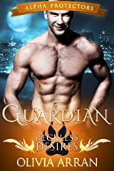 Guardian: Reckless Desires (Wolf Shifter Romance) (Alpha Protectors Book 1) Kindle Edition