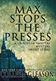Max Stops the Presses: A Short Story (The Gardella Vampire Hunters: Victoria)