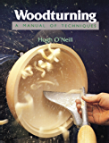 Woodturning: A Manual of Techniques