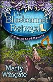 The Bluebonnet Betrayal: A Potting Shed Mystery