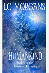 Humankind: Book 1 in the Invasion Day series Kindle Edition