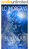 Humankind: Book 1 in the Invasion Day series
